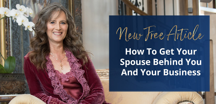 How To Get Your Spouse Behind You And Your Business